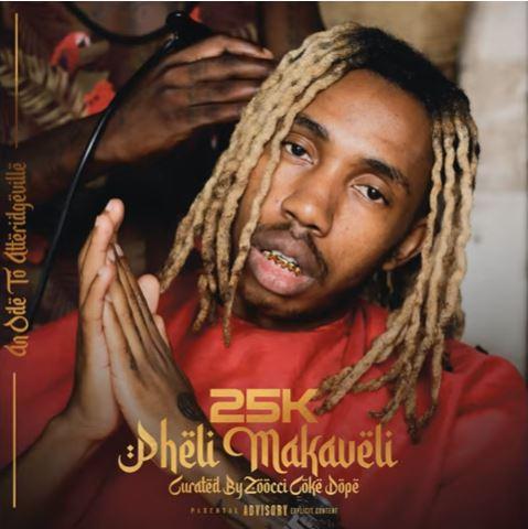 25K - Pheli Makaveli (Intro)