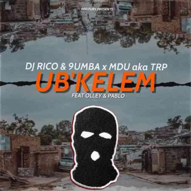 Mdu aka TRP, Dj Rico & 9umba Ubkelem ft. Olley & Pablo