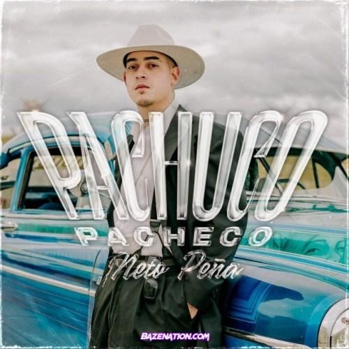 Neto Peña – Pachuco Pacheco Mp3 Download