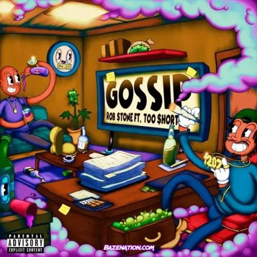 Rob $tone & Too $hort - GOSSIP Mp3 Download