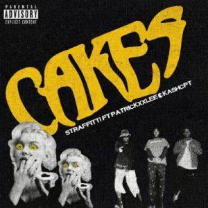 Straffitti – Cakes Ft. PatricKxxLee & KashCPT