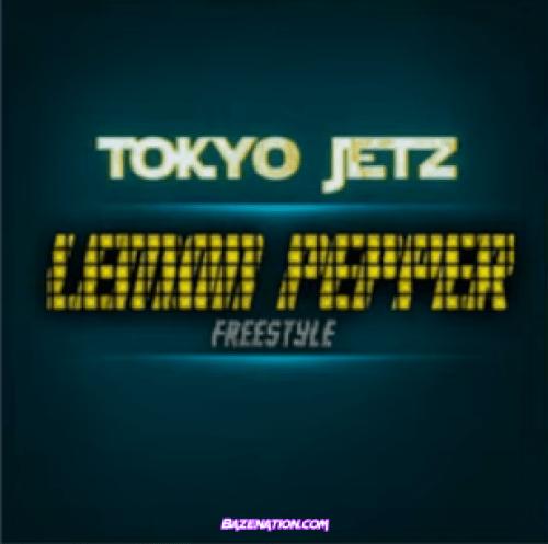 Tokyo Jetz – Lemon Pepper Freestyle Mp3 Download