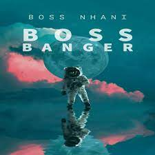 ALBUM: Boss Nhani - Boss Banger