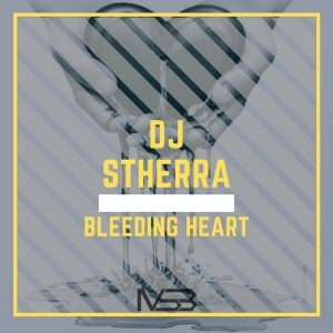 DJ Stherra - Bleeding Heart (Original Mix)