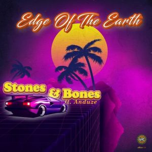 EP: Stones & Bones ft Anduze - Edge of the Earth