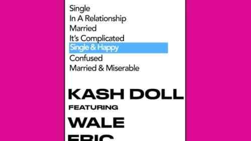 Kash Doll ft Wale & Eric Bellinger - Single & Happy