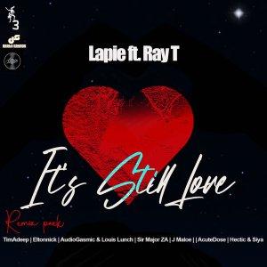 Lapie, Ray T - It's Still Love (TimAdeep Afrik Mix)