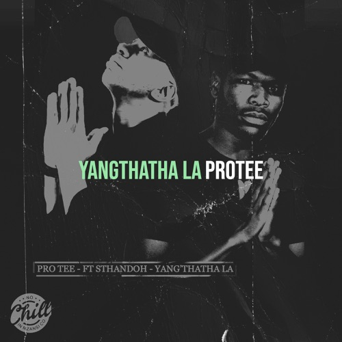 Pro Tee ft Sthandoh - Yangthatha La