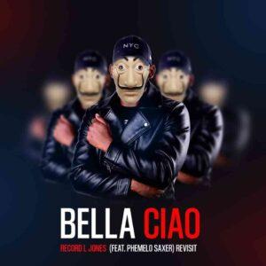 Record L Jones ft Phemelo Sax - Bella Ciao