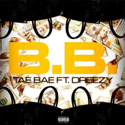 Tae Bae ft Dreezy - B.B