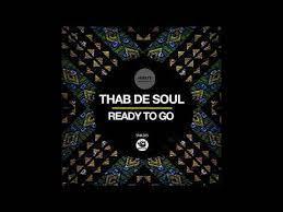 Thab De Soul - Ready To Go (Original Mix)
