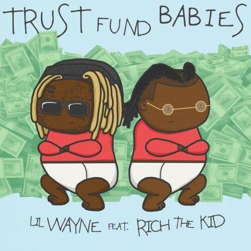ALBUM: Lil Wayne & Rich The Kid - Trust Fund Babies