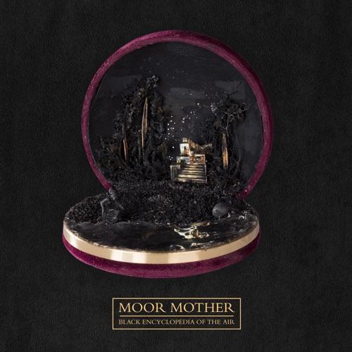 ALBUM: Moor Mother - Black Encyclopedia Of The Air