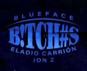 Blueface, Eladio Carrion, Jon Z - Btchs