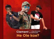 Clement Maosa ft King Monada & Caltonic SA - Ne Ole Kae