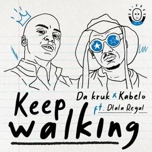 Da Kruk & Kabelo ft Dlala Regal - Keep Walking