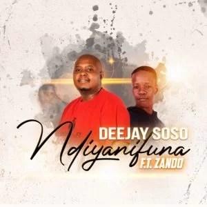 Deejay Soso ft Zando - Ndiyanifuna