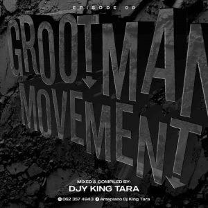 DJ King Tara - Grootman Movement Episode 8 (Underground MusiQ)