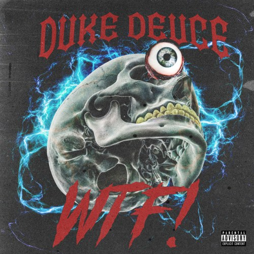 Duke Deuce - WTF!