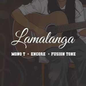 Mono T, Encore & Fusion Tone - Lamalanga