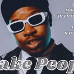 Mr JazziQ, Mellow and Sleazy, Mdu Aka TRP ft M.J , Ma-Ten & Kay Invictus - Fake People
