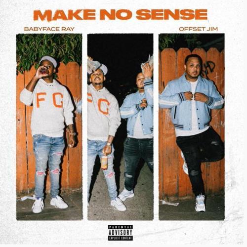 Offset Jim ft Babyface Ray - Make No Sense