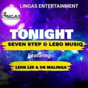 Seven Step & Lebo Musiq ft Leon Lee & Dr Malinga - Tonight