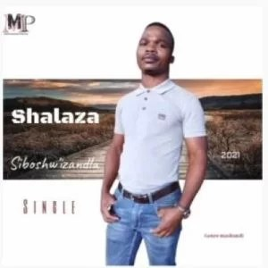 Shalaza - Siboshwizandla