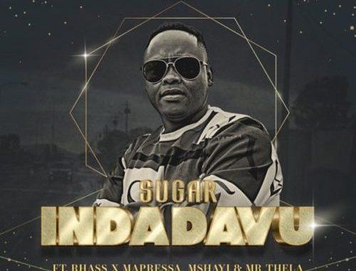 Sugar ft Rhass X Mapressa X Mshayi & Mr Thela - Indadavu