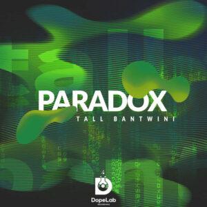 Tall Bantwini - Paradox EP