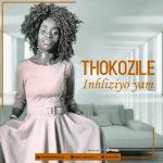 Thokozile - Inhliziyo Yam (Original)