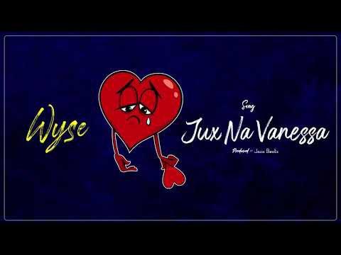 Wyse - Vanessa Na Jux