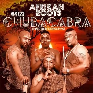 ALBUM: Afrikan Roots - 4468 Chuba Cabra Chapter 1 (Moromiwa)