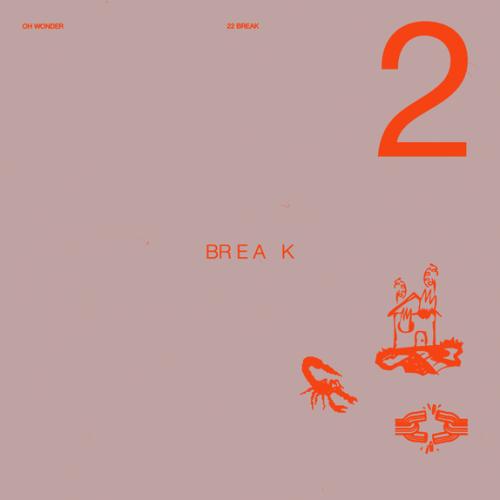 ALBUM: Oh Wonder - 22 Break