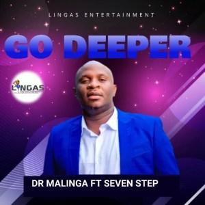 Dr Malinga ft Seven Step - Go Deeper Papa