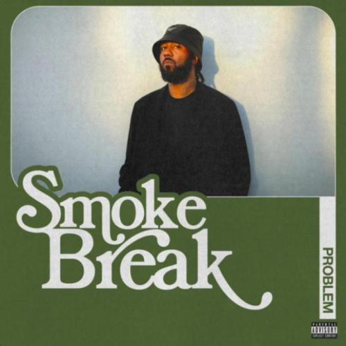 EP: Problem - Smoke Break