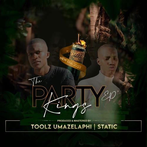 EP: Toolz Umazelaphi no Static - The Party Kings