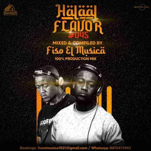 Fiso El Musica - Halaal Flavour #045 Mix (100% Production Mix)