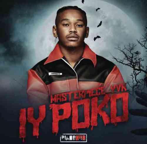Masterpiece YVK ft Tyler ICU, Young Stunna & Mdu aka TRP - Iy'poko