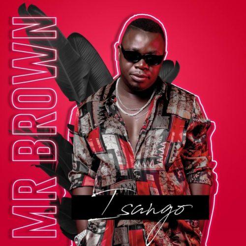 Mr Brown ft Josiah De Disciple & Nobantu Vilakazi - Isango