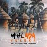 Mzee Vocalist ft Freak & Njay Da Dj - Mhlaba Vuleka