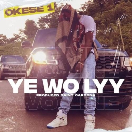 Okese1 - Ye Wo Lyy