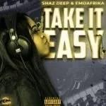 Shaz deep ft Emoafrika - take it easy
