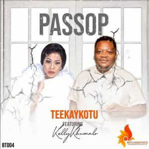 Teekay Kotu ft Kelly Khumalo - Passop
