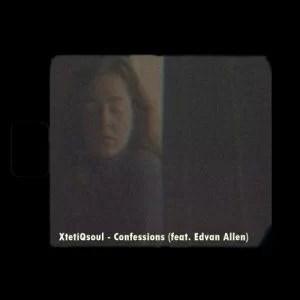 XtetiQsoul ft Edvan Allen - Confessions