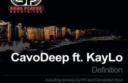 CavoDeep & KayLo - Definition (Incl. Remixes)