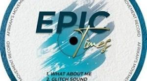 EP: De Khoisan Afrikah - Epic Times