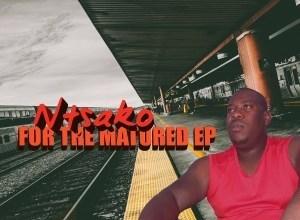 Photo of EP: Ntsako – For The Matured