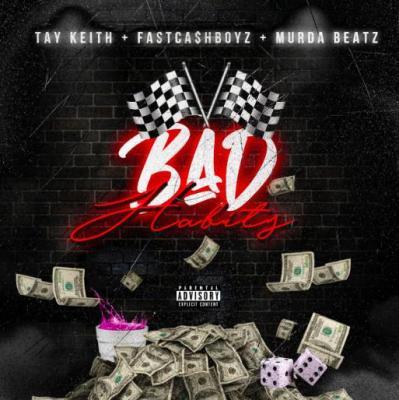 Fast Cash Boyz & Tay Keith ft Murda Beatz - Bad Habits