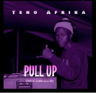 Teno Afrika - Pull Up (Tribute To Mdu a.k.a TRP)
